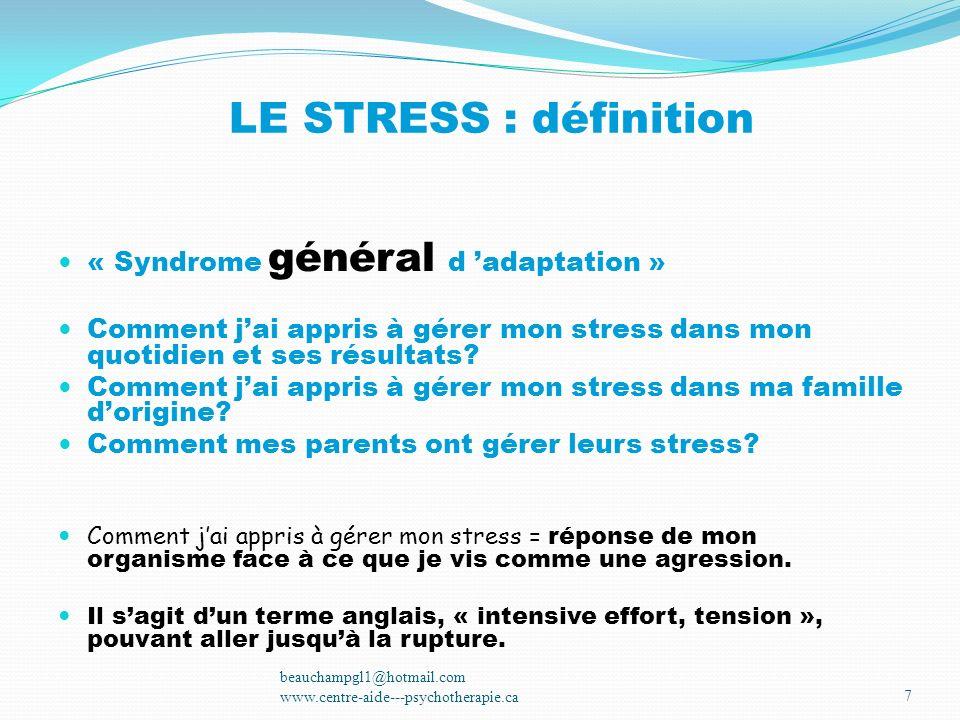 LE STRESS : définition « Syndrome général d 'adaptation »