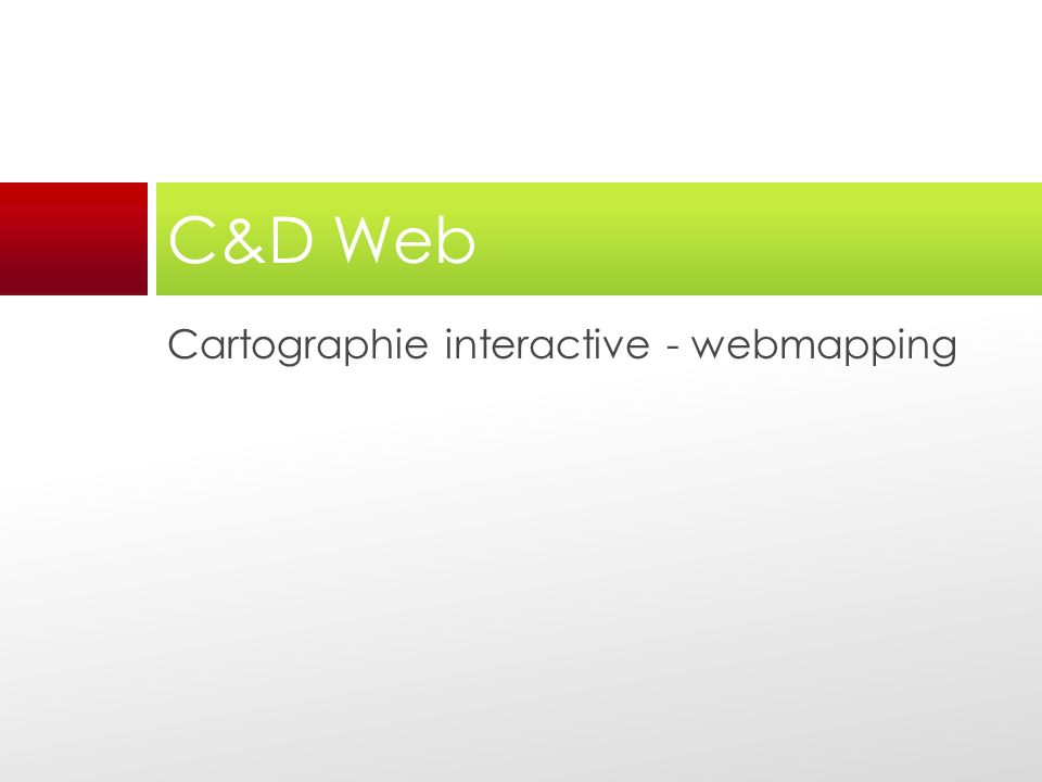 C&D Web Cartographie interactive - webmapping