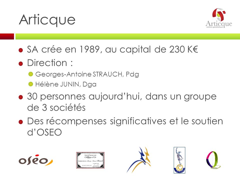 Articque SA crée en 1989, au capital de 230 K€ Direction :