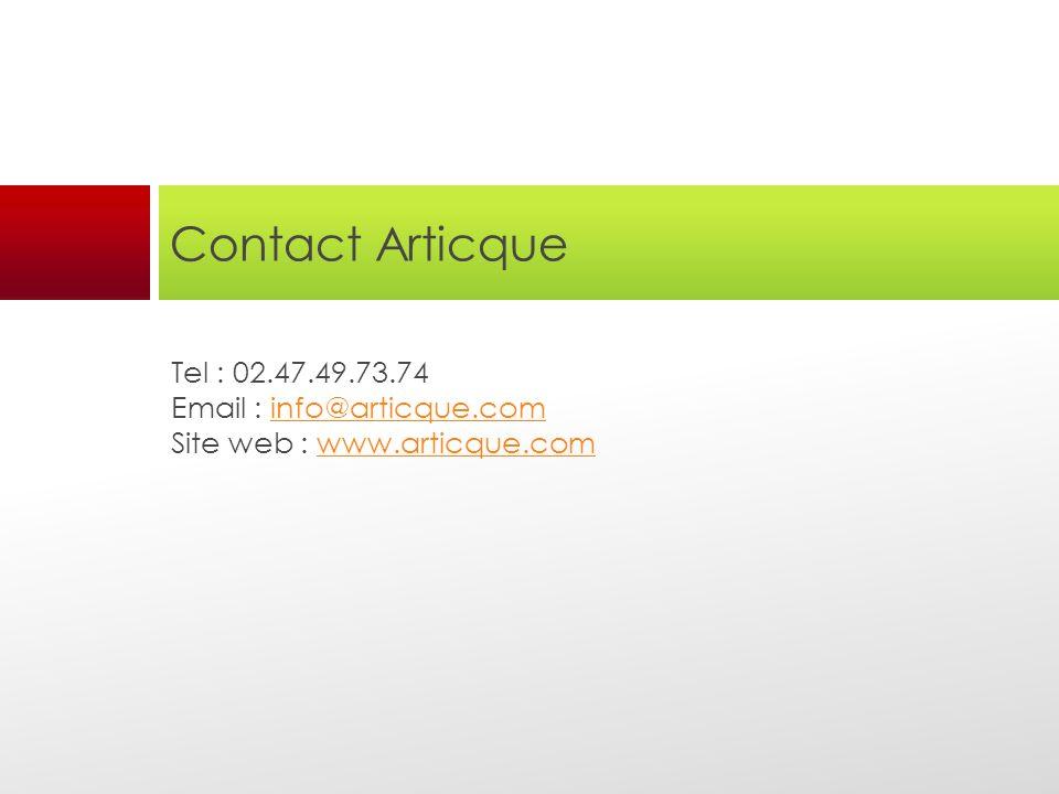 Contact Articque Tel : 02.47.49.73.74 Email : info@articque.com Site web : www.articque.com