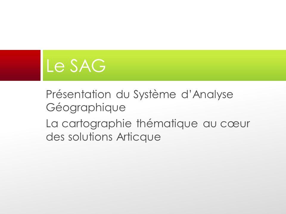 Le SAG Présentation du Système d'Analyse Géographique