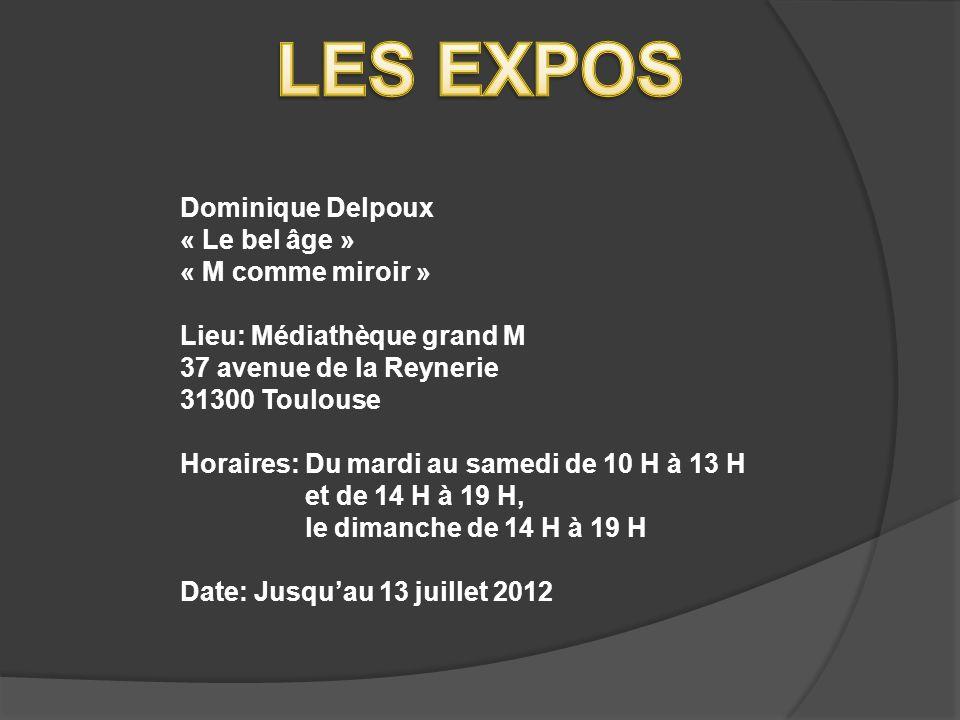 LES EXPOS Dominique Delpoux « Le bel âge » « M comme miroir »