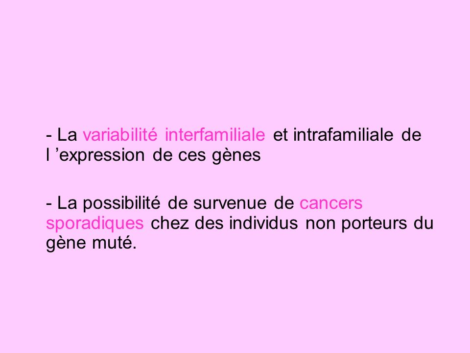 - La variabilité interfamiliale et intrafamiliale de l 'expression de ces gènes