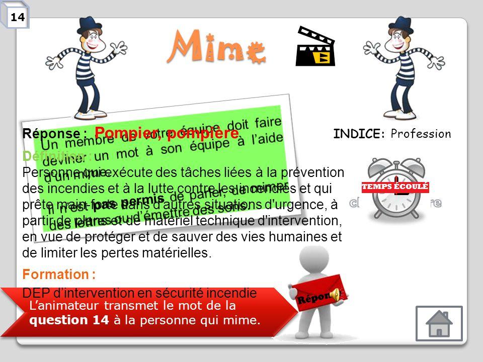 14 Mime. Un membre de votre équipe doit faire deviner un mot à son équipe à l'aide d'un mime.