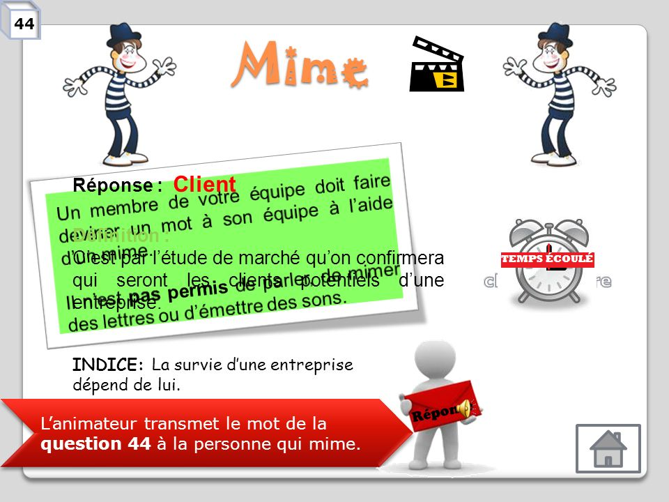 44 Mime. Un membre de votre équipe doit faire deviner un mot à son équipe à l'aide d'un mime.