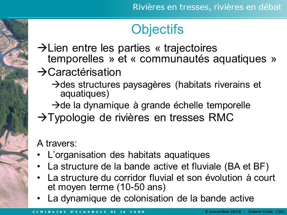 Objectifs Lien entre les parties « trajectoires temporelles » et « communautés aquatiques » Caractérisation.