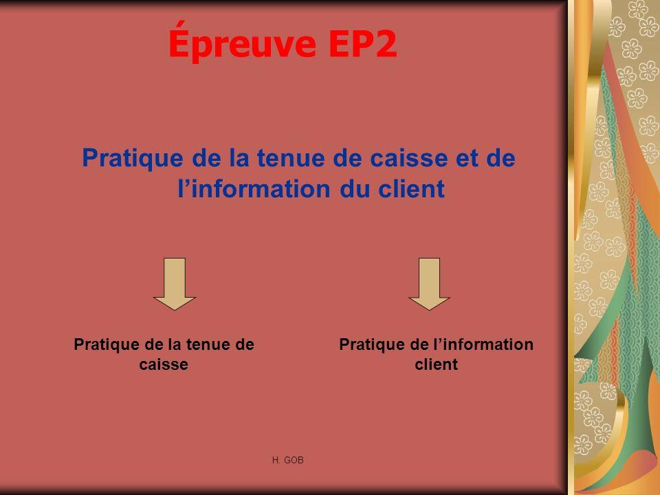 Épreuve EP2 Pratique de la tenue de caisse et de l'information du client. Pratique de la tenue de caisse.