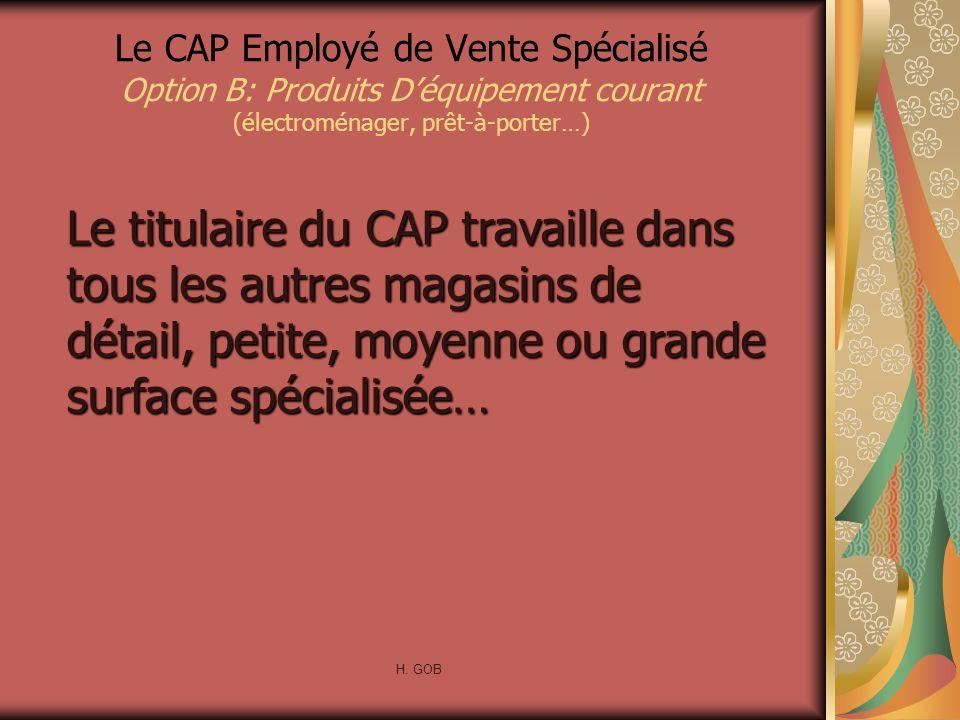 Le titulaire du CAP travaille dans tous les autres magasins de