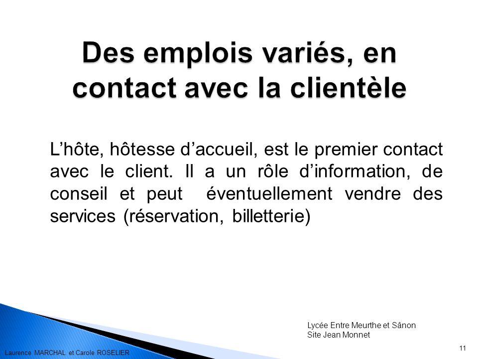 Des emplois variés, en contact avec la clientèle