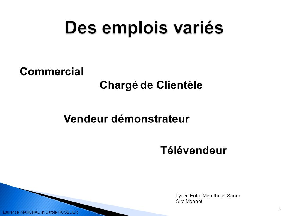 Des emplois variés Commercial Chargé de Clientèle