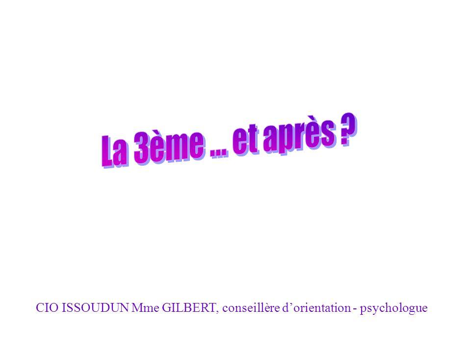 La 3ème ... et après CIO ISSOUDUN Mme GILBERT, conseillère d'orientation - psychologue 1 1