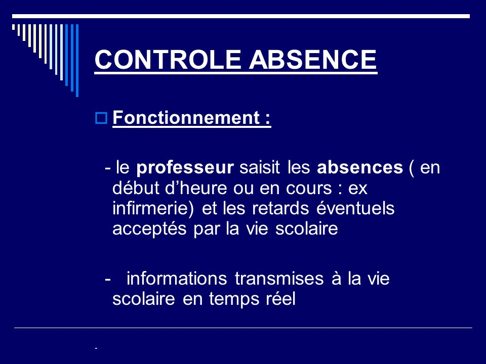 CONTROLE ABSENCE Fonctionnement :