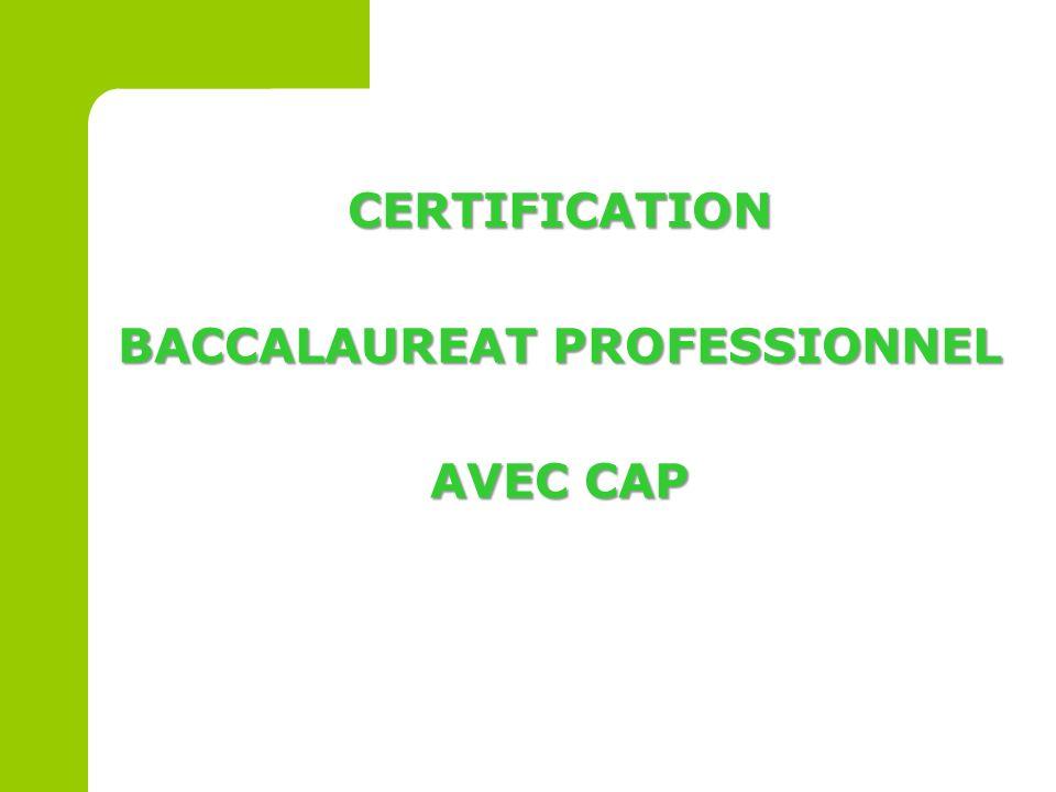 CERTIFICATION BACCALAUREAT PROFESSIONNEL AVEC CAP