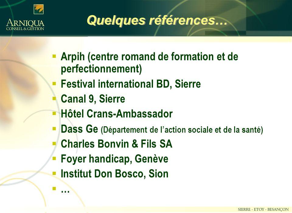 Quelques références… Arpih (centre romand de formation et de perfectionnement) Festival international BD, Sierre.