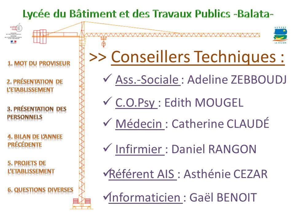 >> Conseillers Techniques :