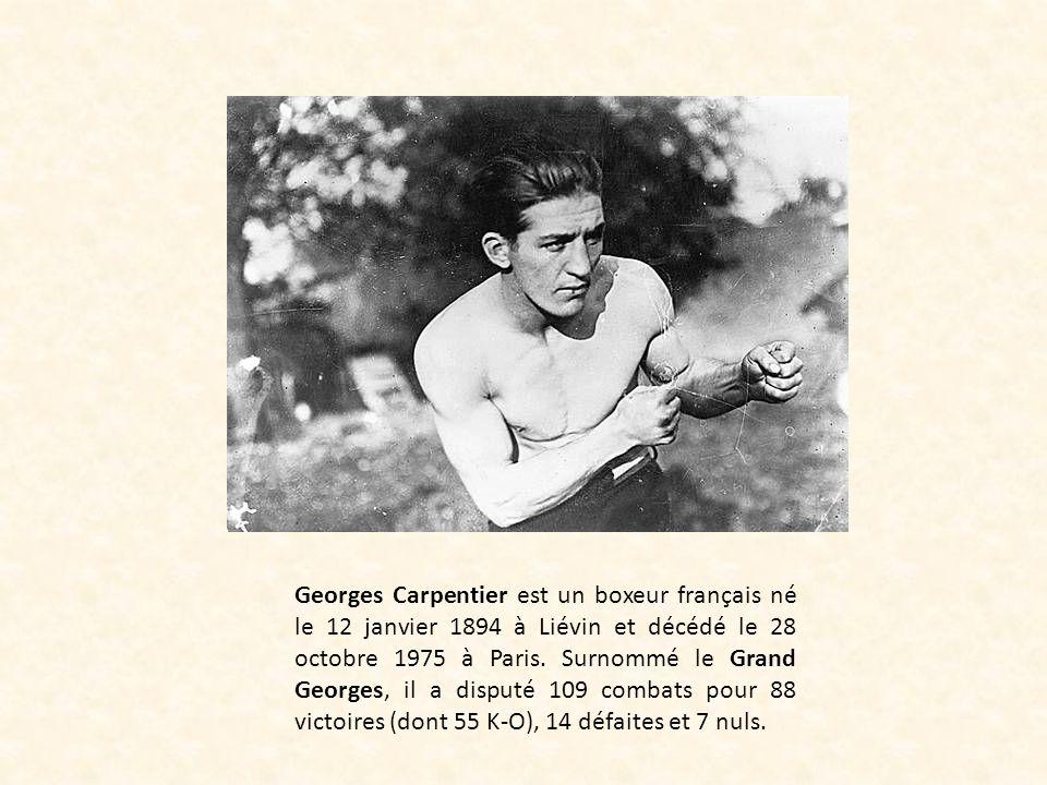 Georges Carpentier est un boxeur français né le 12 janvier 1894 à Liévin et décédé le 28 octobre 1975 à Paris.