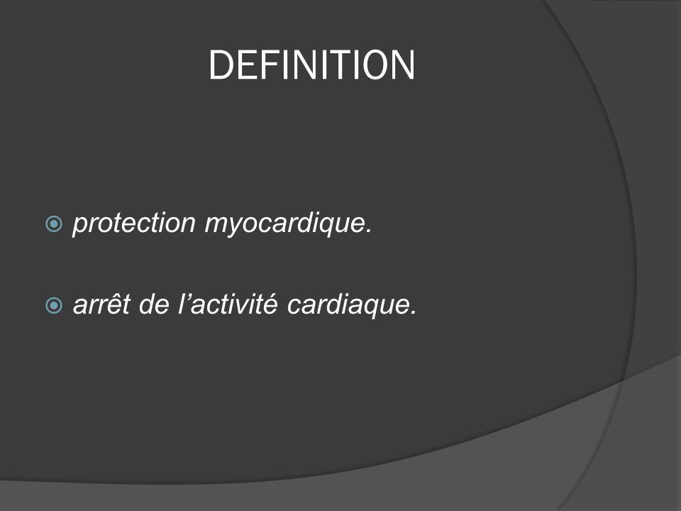 DEFINITION protection myocardique. arrêt de l'activité cardiaque.