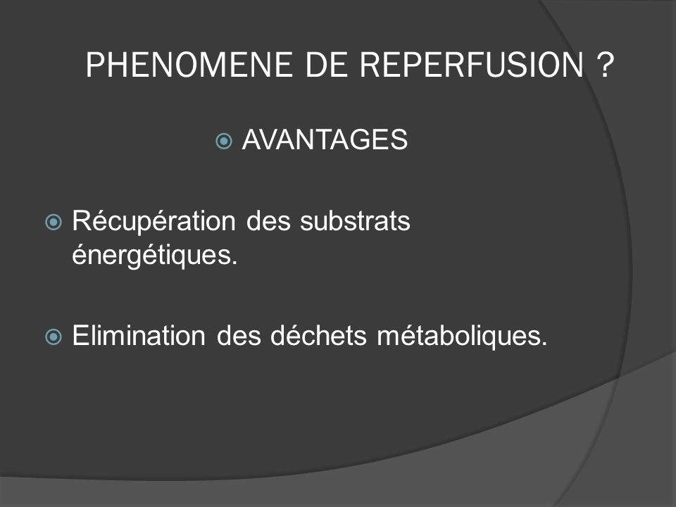 PHENOMENE DE REPERFUSION
