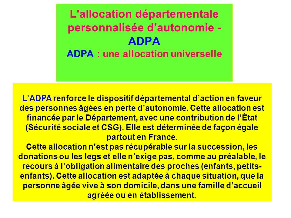 L allocation départementale personnalisée d'autonomie - ADPA ADPA : une allocation universelle