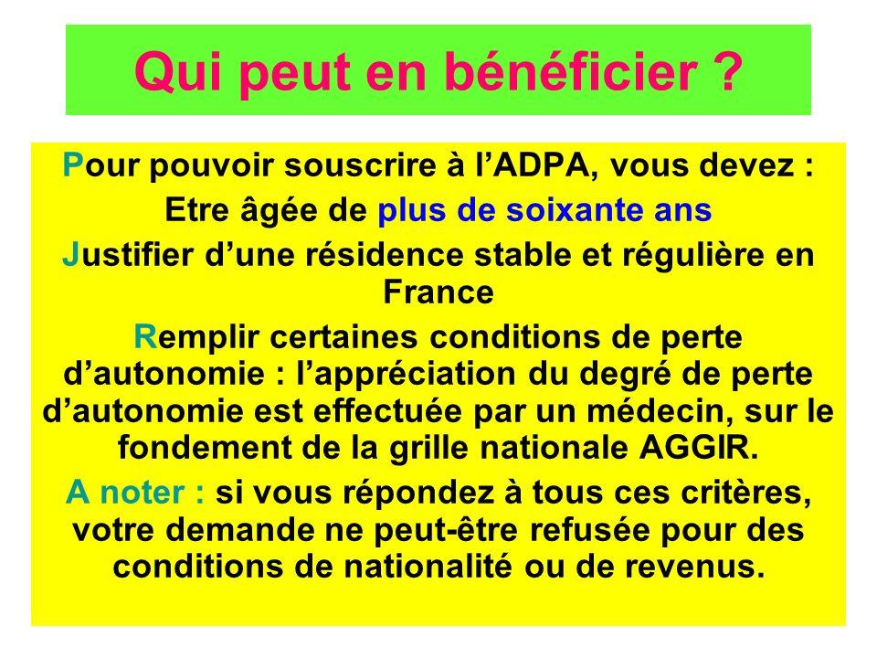 Qui peut en bénéficier Pour pouvoir souscrire à l'ADPA, vous devez :