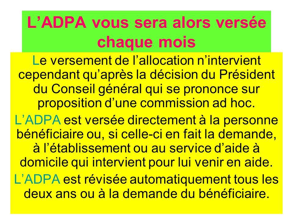 L'ADPA vous sera alors versée chaque mois