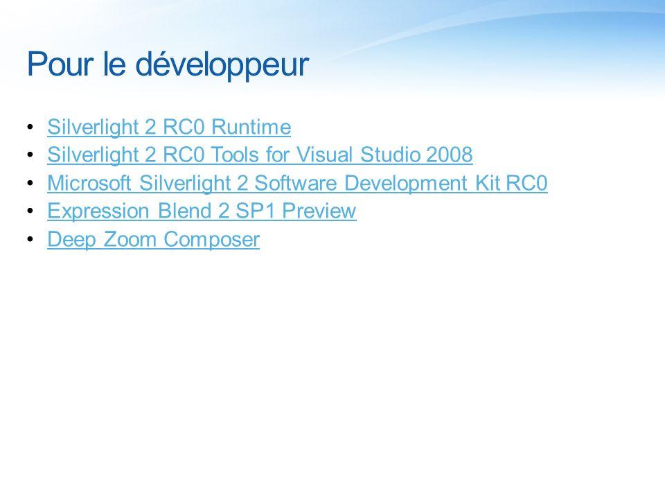 Pour le développeur Silverlight 2 RC0 Runtime