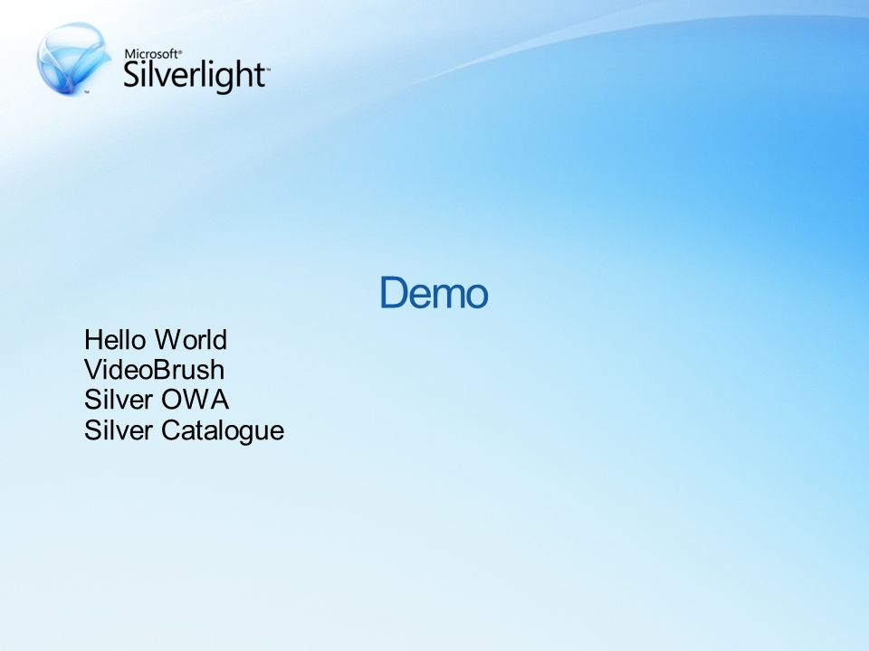 Hello World VideoBrush Silver OWA Silver Catalogue