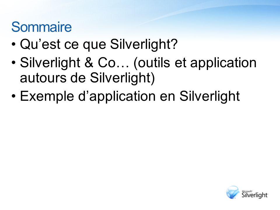 Sommaire Qu'est ce que Silverlight