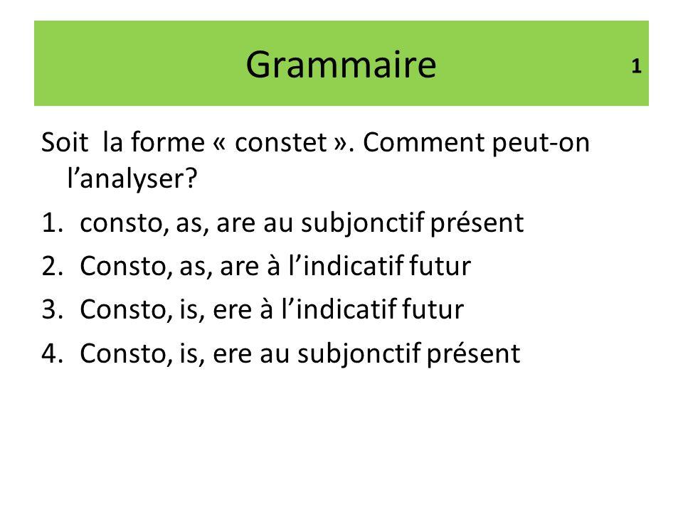 Grammaire Soit la forme « constet ». Comment peut-on l'analyser