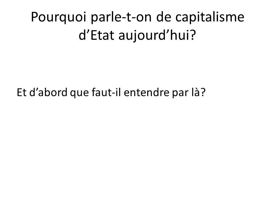 Pourquoi parle-t-on de capitalisme d'Etat aujourd'hui