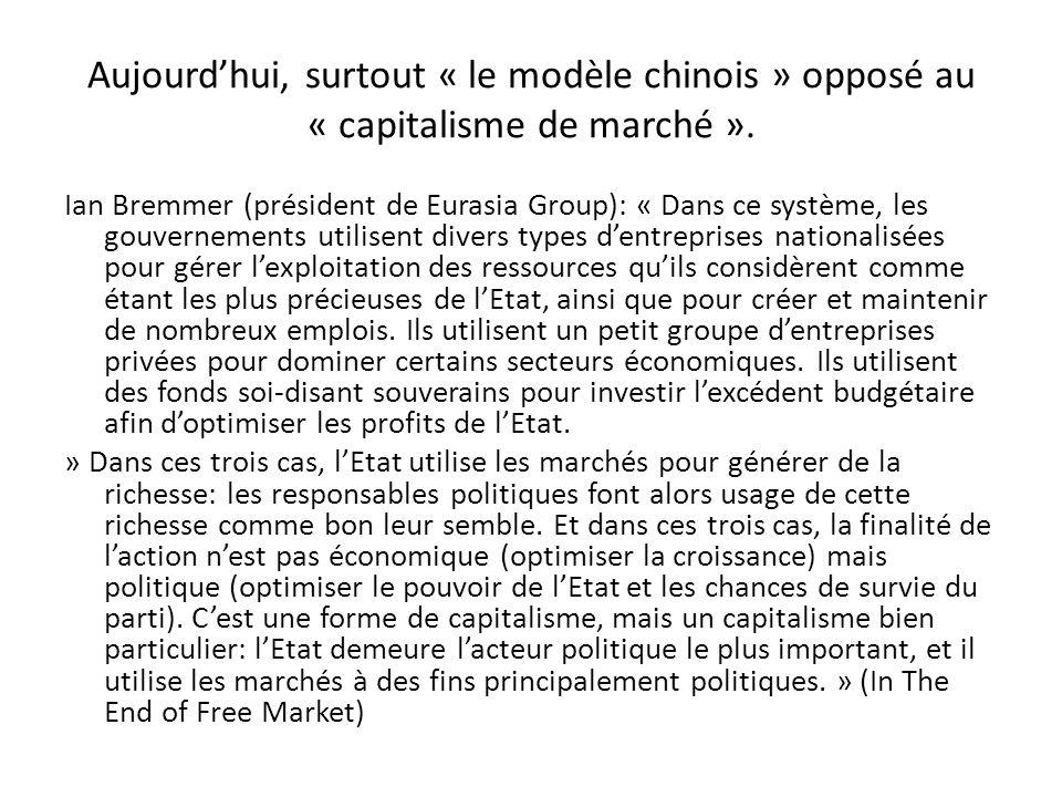 Aujourd'hui, surtout « le modèle chinois » opposé au « capitalisme de marché ».