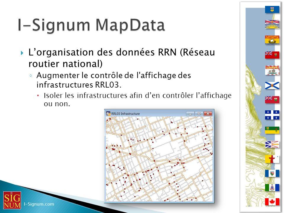 I-Signum MapData L'organisation des données RRN (Réseau routier national) Augmenter le contrôle de l affichage des infrastructures RRL03.