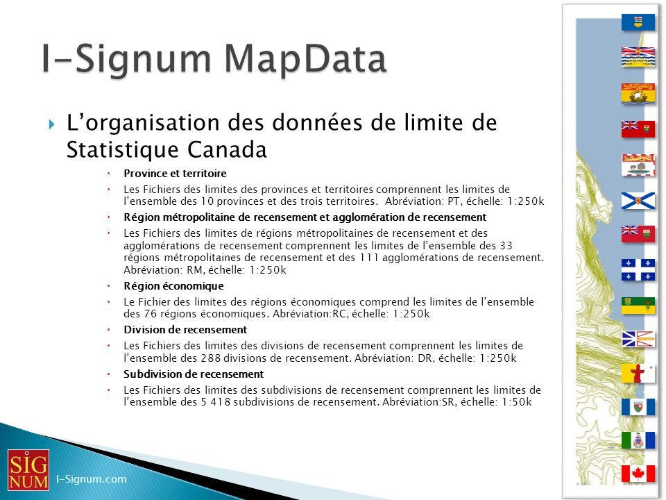 I-Signum MapData L'organisation des données de limite de Statistique Canada. Province et territoire.