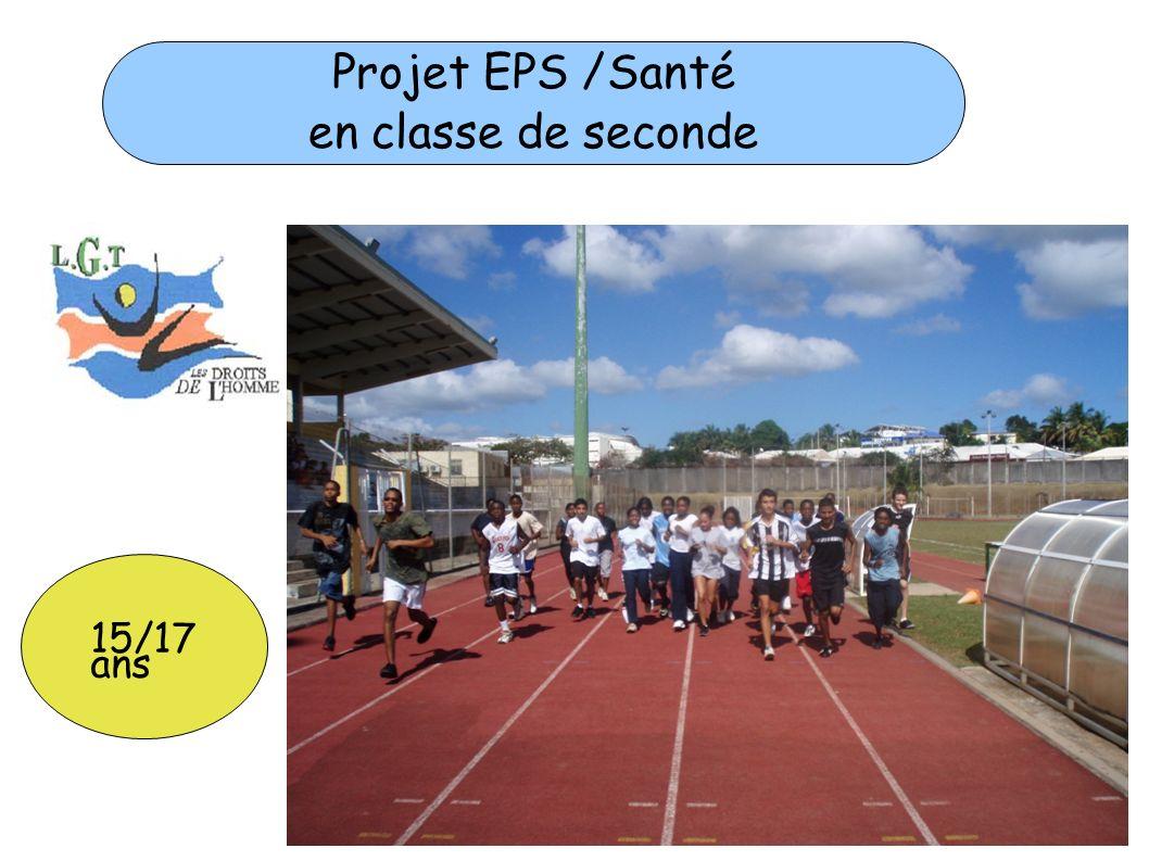 Projet EPS /Santé en classe de seconde 15/17 ans
