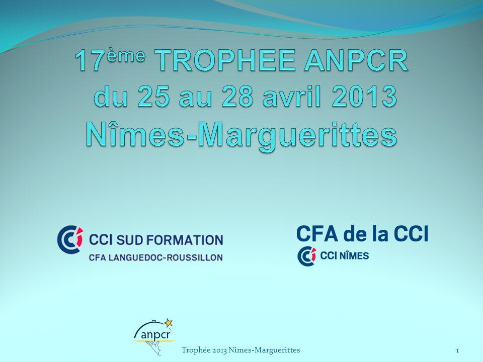 17ème TROPHEE ANPCR du 25 au 28 avril 2013 Nîmes-Marguerittes