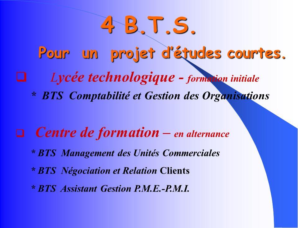 4 B.T.S. Pour un projet d'études courtes.