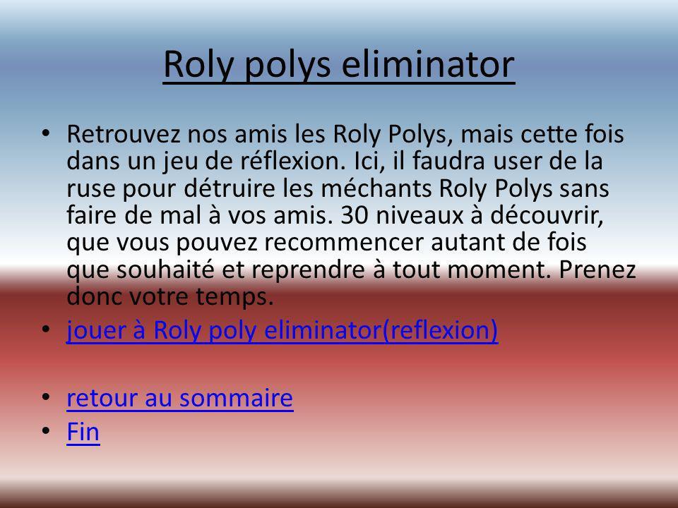 Roly polys eliminator