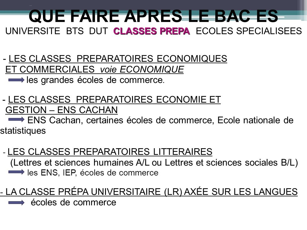 QUE FAIRE APRES LE BAC ES UNIVERSITE BTS DUT CLASSES PREPA ECOLES SPECIALISEES