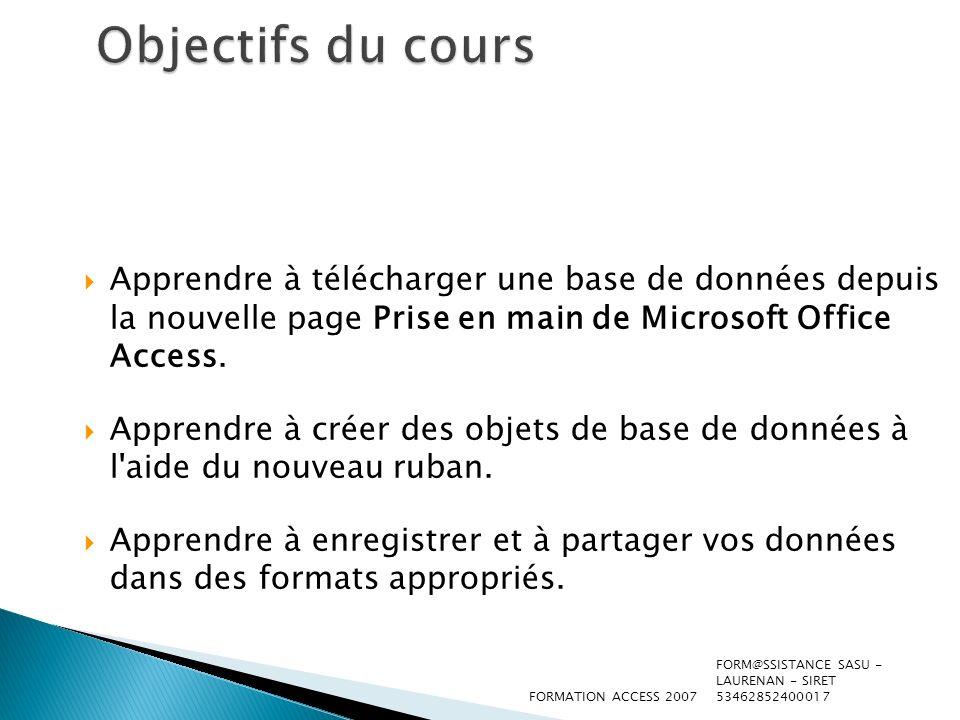 Objectifs du cours Apprendre à télécharger une base de données depuis la nouvelle page Prise en main de Microsoft Office Access.