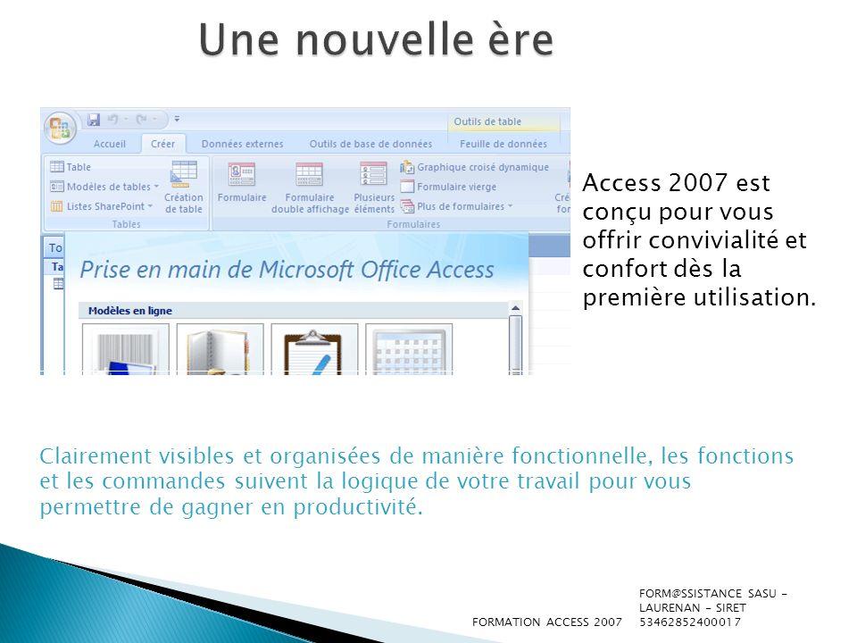 Une nouvelle ère Access 2007 est conçu pour vous offrir convivialité et confort dès la première utilisation.