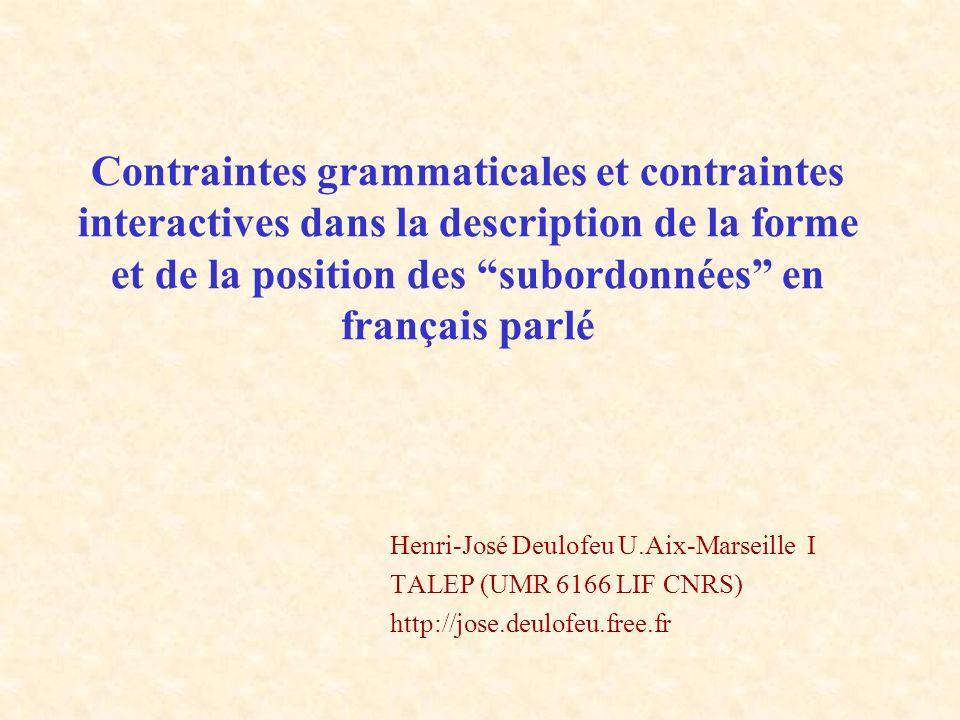 Contraintes grammaticales et contraintes interactives dans la description de la forme et de la position des subordonnées en français parlé