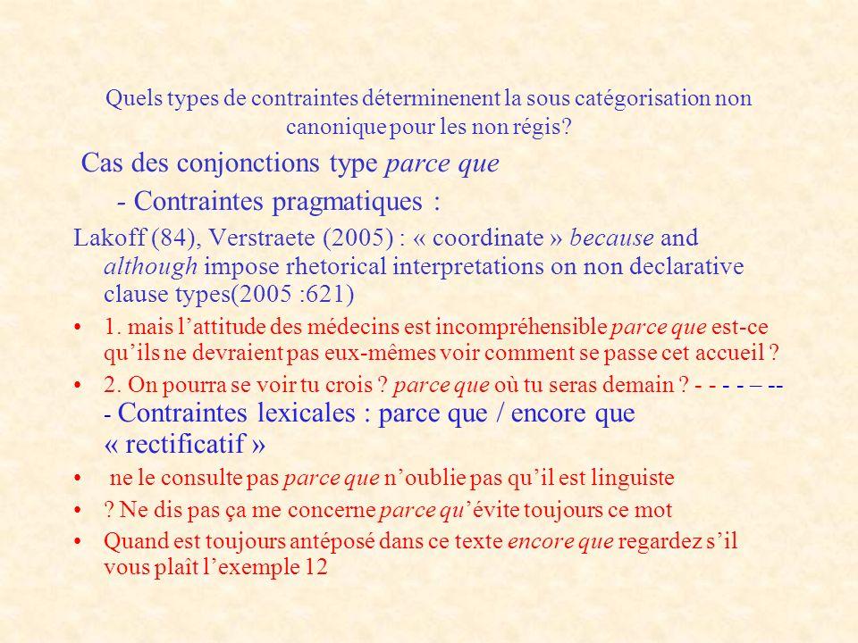 Cas des conjonctions type parce que - Contraintes pragmatiques :