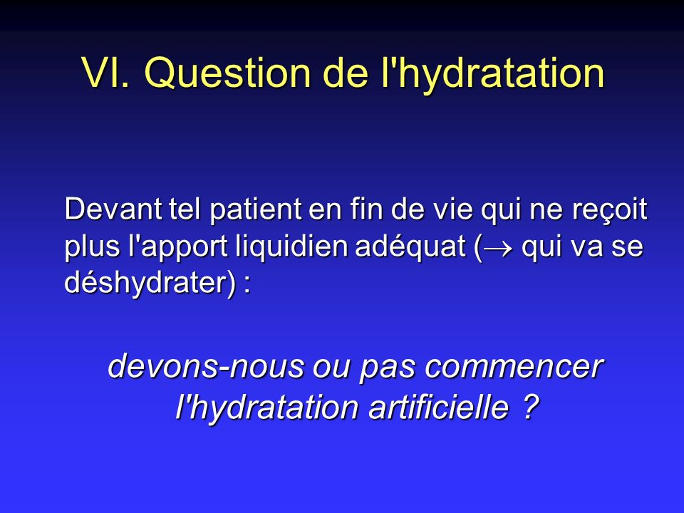 VI. Question de l hydratation