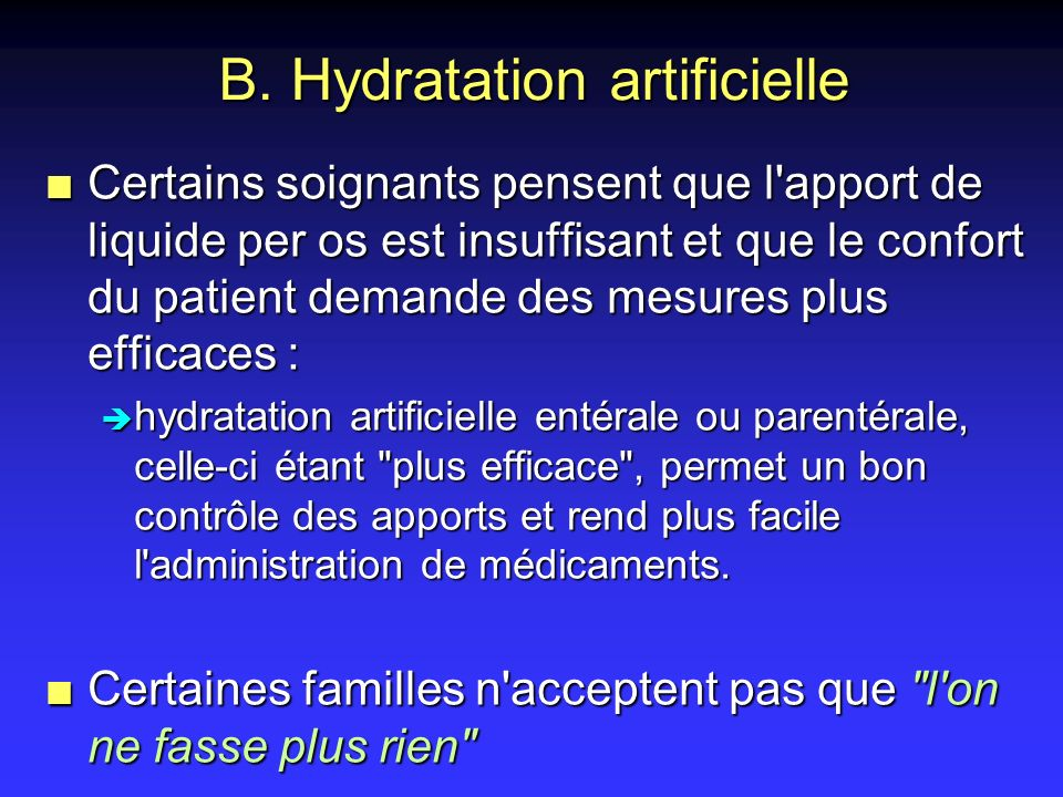 B. Hydratation artificielle