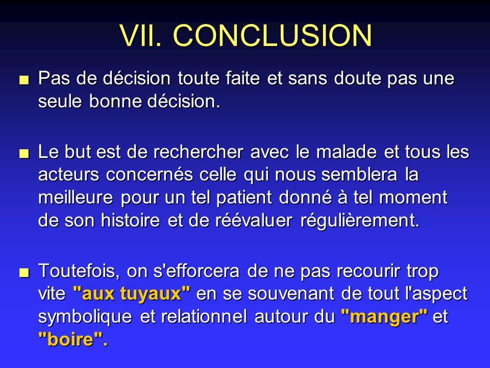 VII. CONCLUSIONPas de décision toute faite et sans doute pas une seule bonne décision.