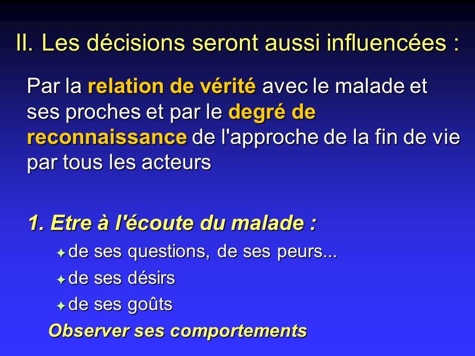 II. Les décisions seront aussi influencées :