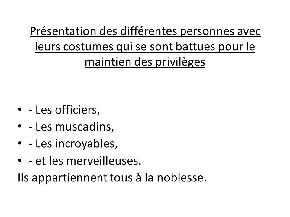 Présentation des différentes personnes avec leurs costumes qui se sont battues pour le maintien des privilèges