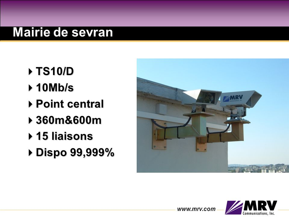 Mairie de sevran TS10/D 10Mb/s Point central 360m&600m 15 liaisons