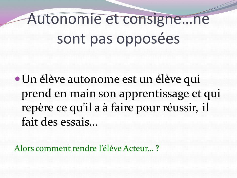 Autonomie et consigne…ne sont pas opposées