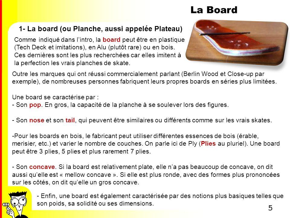 La Board 1- La board (ou Planche, aussi appelée Plateau)